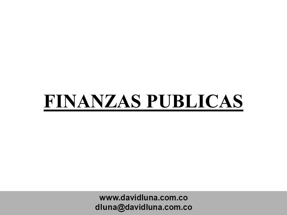 www.davidluna.com.co dluna@davidluna.com.co FINANZAS PUBLICAS