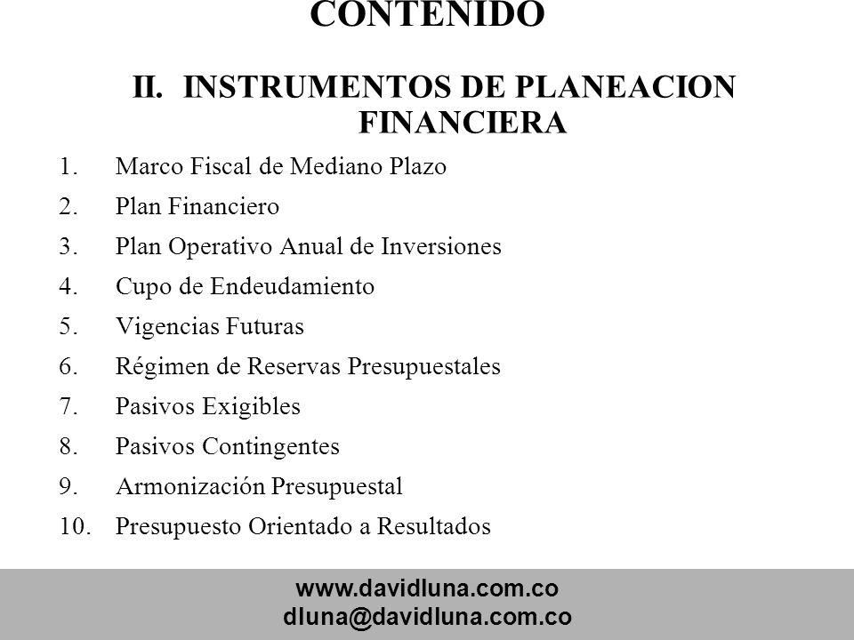 www.davidluna.com.co dluna@davidluna.com.co CONTENIDO II. INSTRUMENTOS DE PLANEACION FINANCIERA 1.Marco Fiscal de Mediano Plazo 2.Plan Financiero 3.Pl