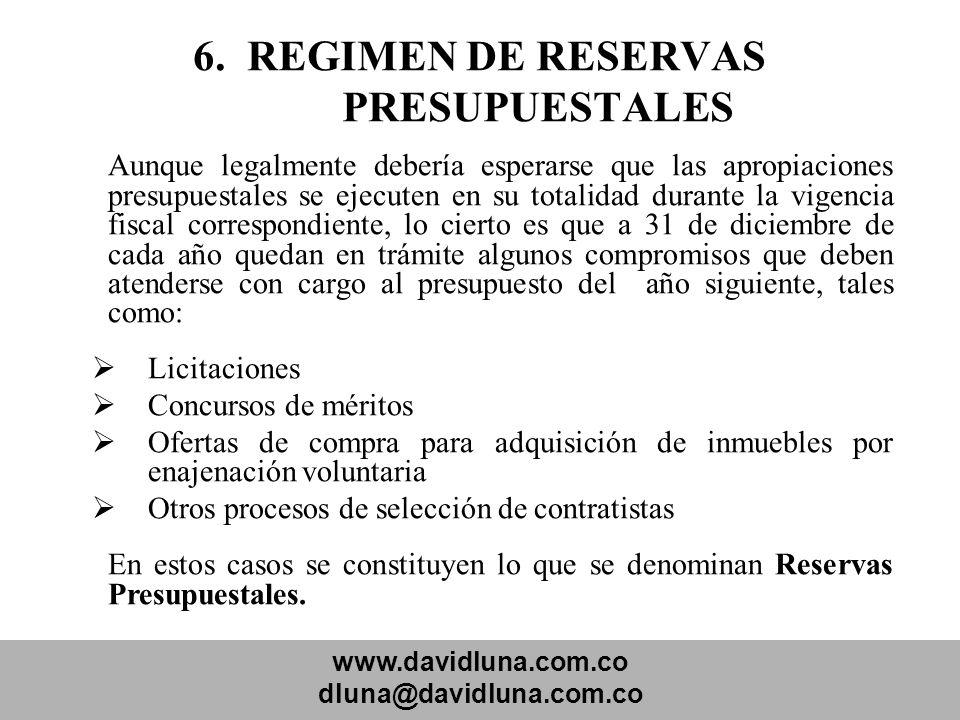 www.davidluna.com.co dluna@davidluna.com.co 6. REGIMEN DE RESERVAS PRESUPUESTALES Aunque legalmente debería esperarse que las apropiaciones presupuest