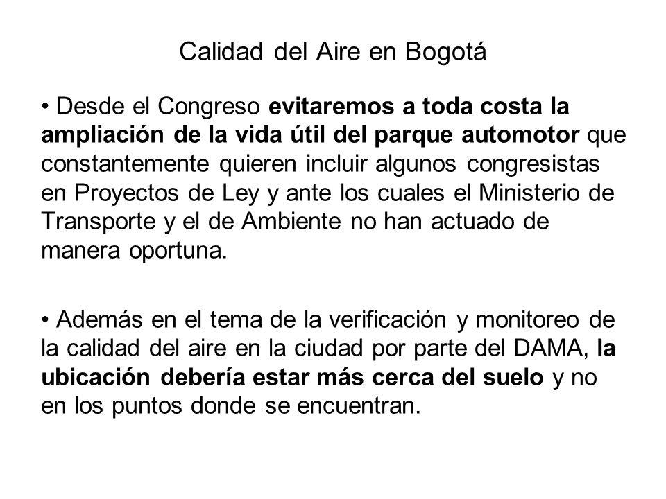 Calidad del Aire en Bogotá Desde el Congreso evitaremos a toda costa la ampliación de la vida útil del parque automotor que constantemente quieren incluir algunos congresistas en Proyectos de Ley y ante los cuales el Ministerio de Transporte y el de Ambiente no han actuado de manera oportuna.