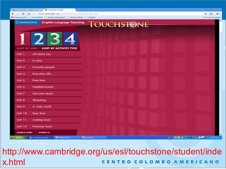 http://www.cambridge.org/us/esl/touchstone/student/inde x.html