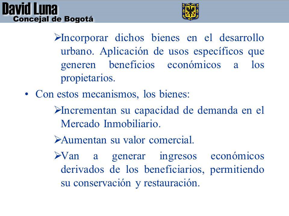 Incorporar dichos bienes en el desarrollo urbano.