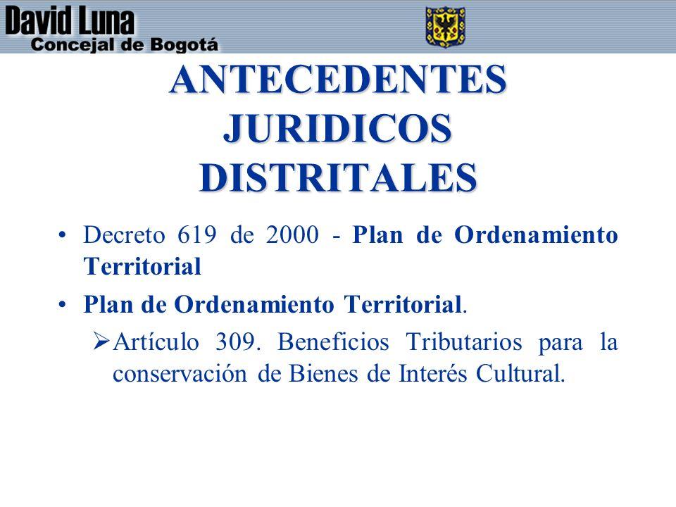 ANTECEDENTES JURIDICOS DISTRITALES Decreto 619 de 2000 - Plan de Ordenamiento Territorial Plan de Ordenamiento Territorial.