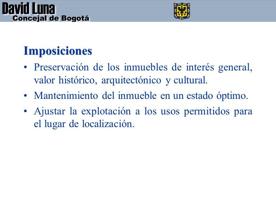 Imposiciones Preservación de los inmuebles de interés general, valor histórico, arquitectónico y cultural.