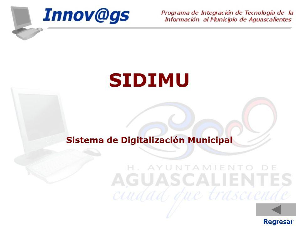 Regresar SIDIMU Sistema de Digitalización Municipal