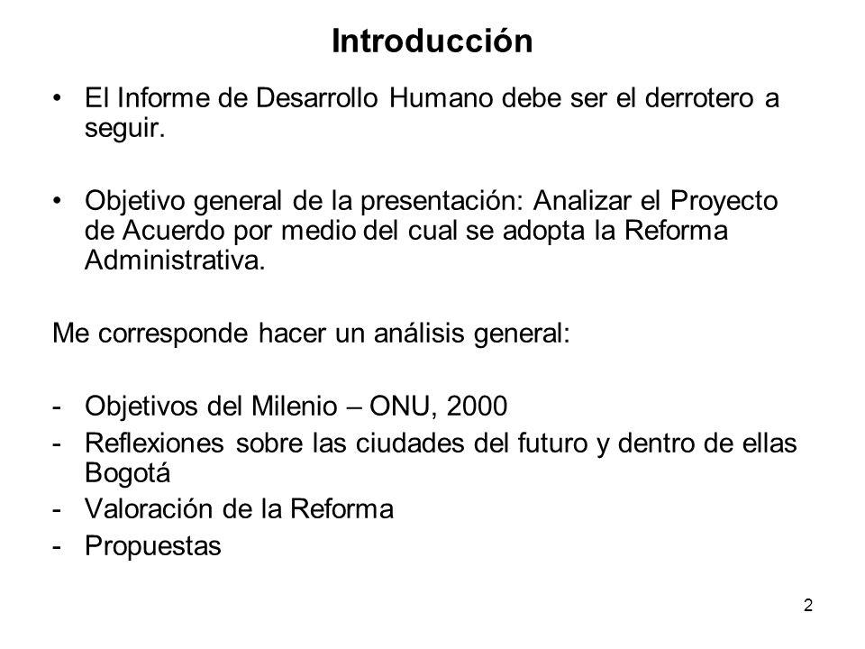 2 Introducción El Informe de Desarrollo Humano debe ser el derrotero a seguir.