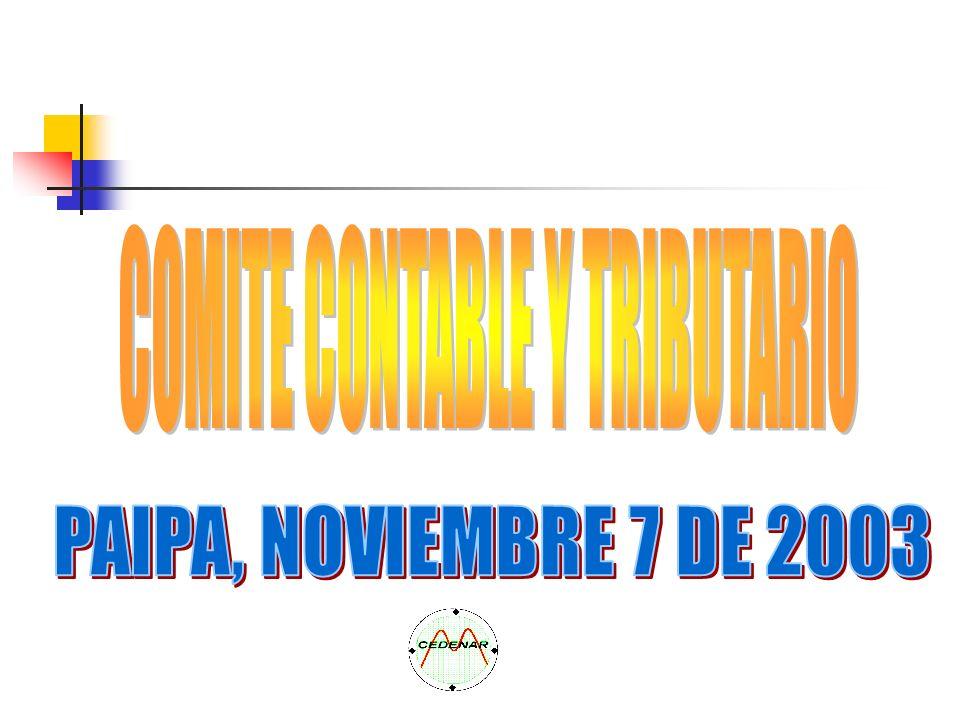 COMITE CONTABLE Y TRIBUTARIO Memorias Reunión Subcomité Tributario Contaduría General de la Nación Septiembre 5 de 2003 8.