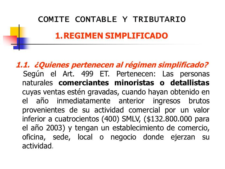 COMITE CONTABLE Y TRIBUTARIO 1.REGIMEN SIMPLIFICADO 1.1.