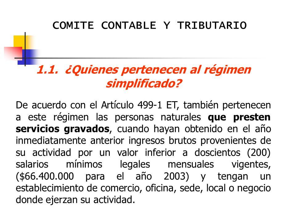 COMITE CONTABLE Y TRIBUTARIO 1.1.¿Quienes pertenecen al régimen simplificado.