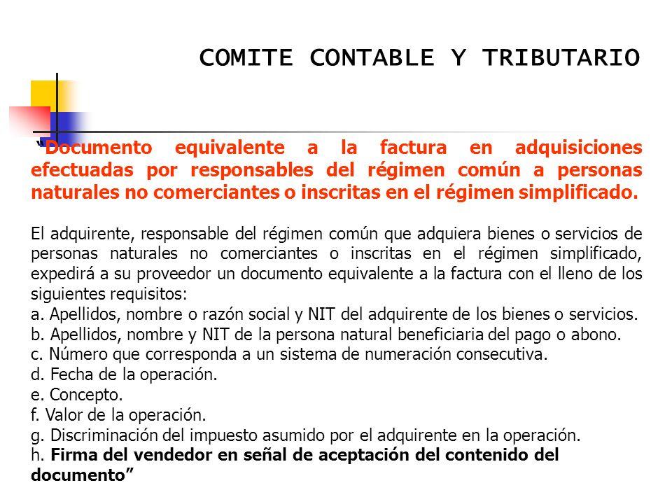COMITE CONTABLE Y TRIBUTARIO Documento equivalente a la factura en adquisiciones efectuadas por responsables del régimen común a personas naturales no comerciantes o inscritas en el régimen simplificado.