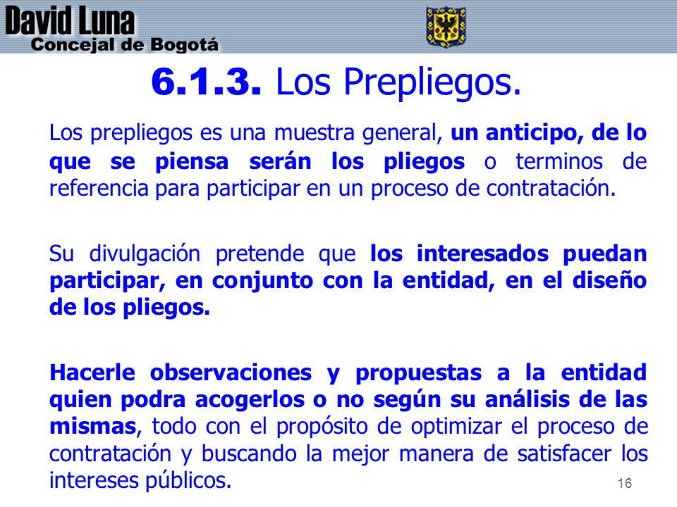 16 6.1.3. Los Prepliegos. Los prepliegos es una muestra general, un anticipo, de lo que se piensa serán los pliegos o terminos de referencia para part