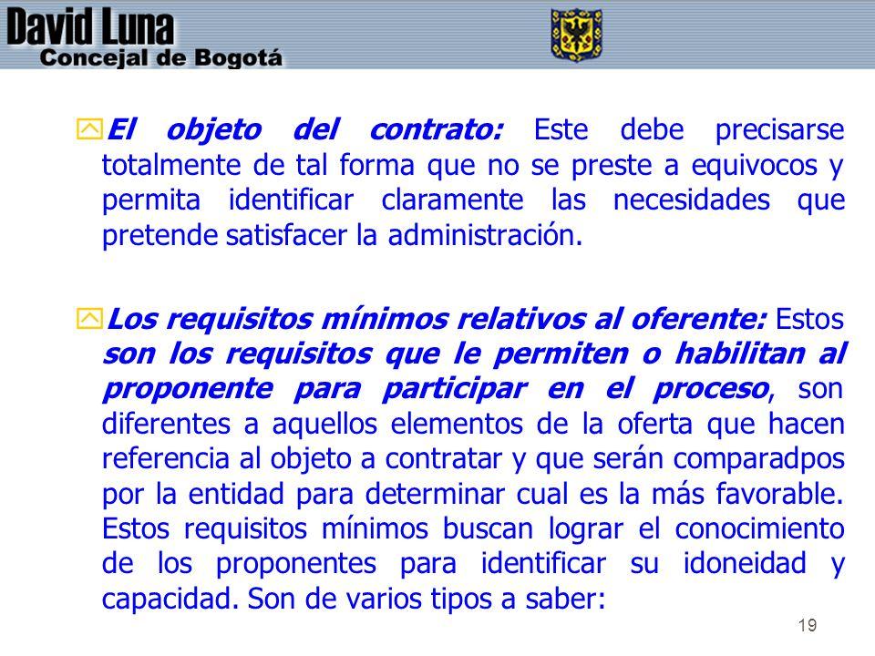 19 yEl objeto del contrato: Este debe precisarse totalmente de tal forma que no se preste a equivocos y permita identificar claramente las necesidades