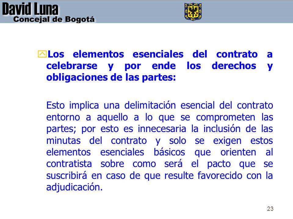 23 yLos elementos esenciales del contrato a celebrarse y por ende los derechos y obligaciones de las partes: Esto implica una delimitación esencial de