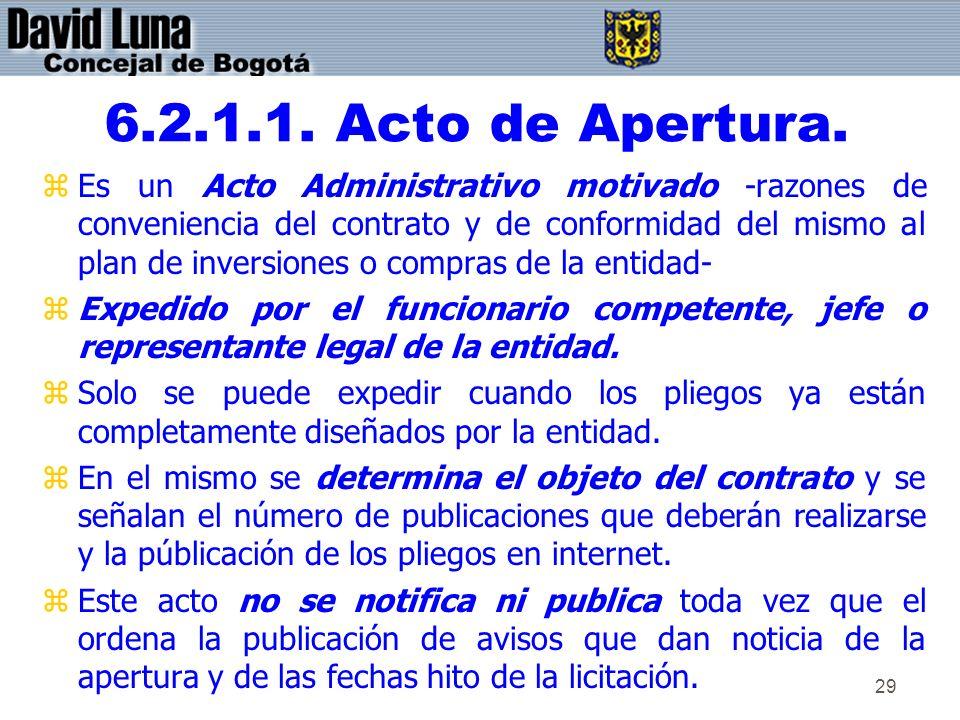 29 6.2.1.1. Acto de Apertura. zEs un Acto Administrativo motivado -razones de conveniencia del contrato y de conformidad del mismo al plan de inversio