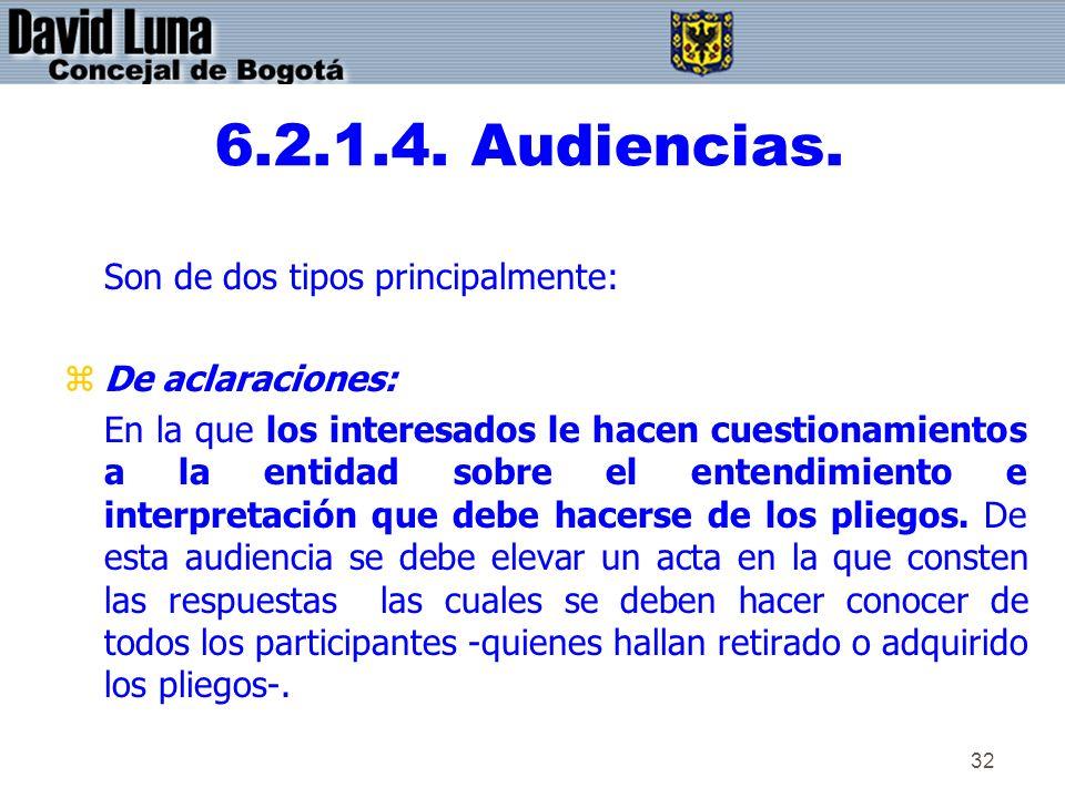 32 6.2.1.4. Audiencias. Son de dos tipos principalmente: zDe aclaraciones: En la que los interesados le hacen cuestionamientos a la entidad sobre el e