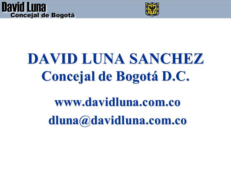 DAVID LUNA SANCHEZ Concejal de Bogotá D.C. www.davidluna.com.codluna@davidluna.com.co