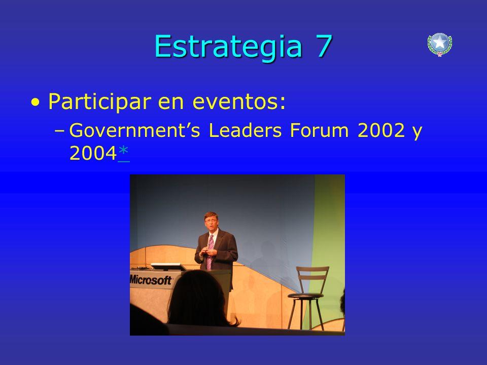 Estrategia 7 Participar en eventos: –Governments Leaders Forum 2002 y 2004**