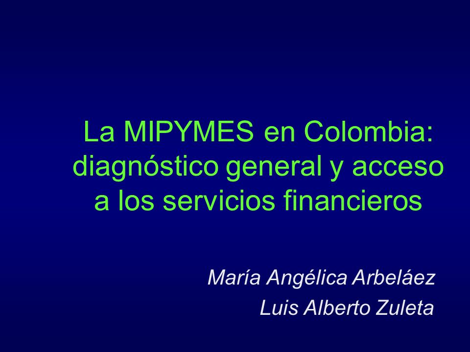 Contenido del estudio Diagnóstico general Acceso a servicios financieros Conclusiones