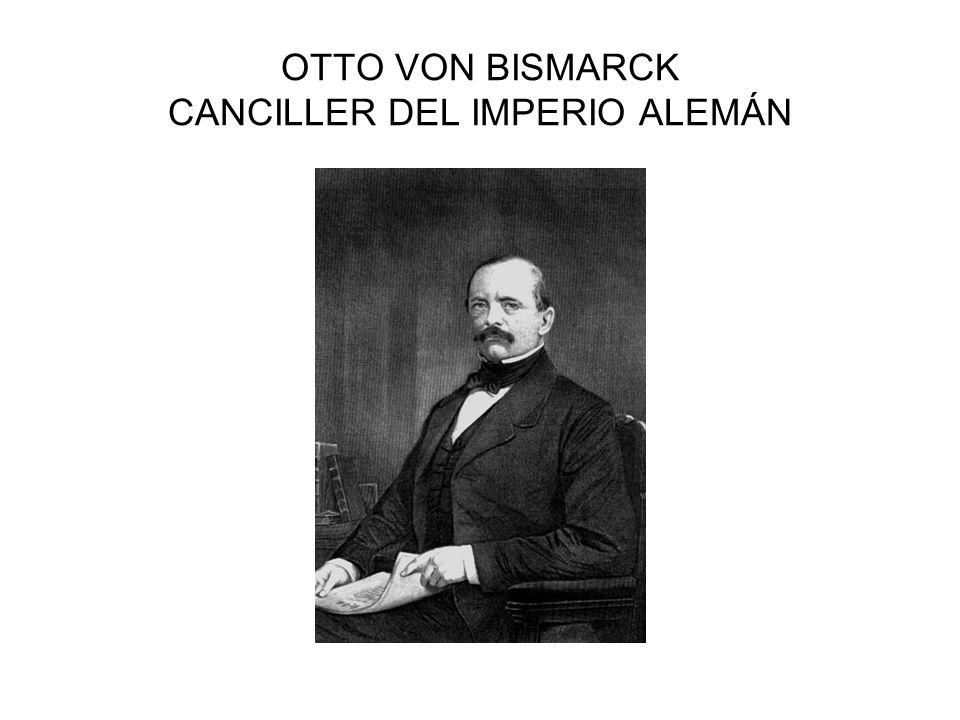 OTTO VON BISMARCK CANCILLER DEL IMPERIO ALEMÁN