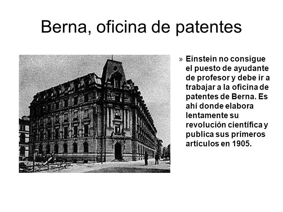 Berna, oficina de patentes »Einstein no consigue el puesto de ayudante de profesor y debe ir a trabajar a la oficina de patentes de Berna. Es ahí dond