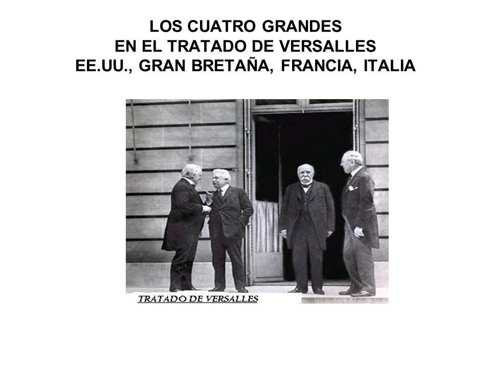 LOS CUATRO GRANDES EN EL TRATADO DE VERSALLES EE.UU., GRAN BRETAÑA, FRANCIA, ITALIA