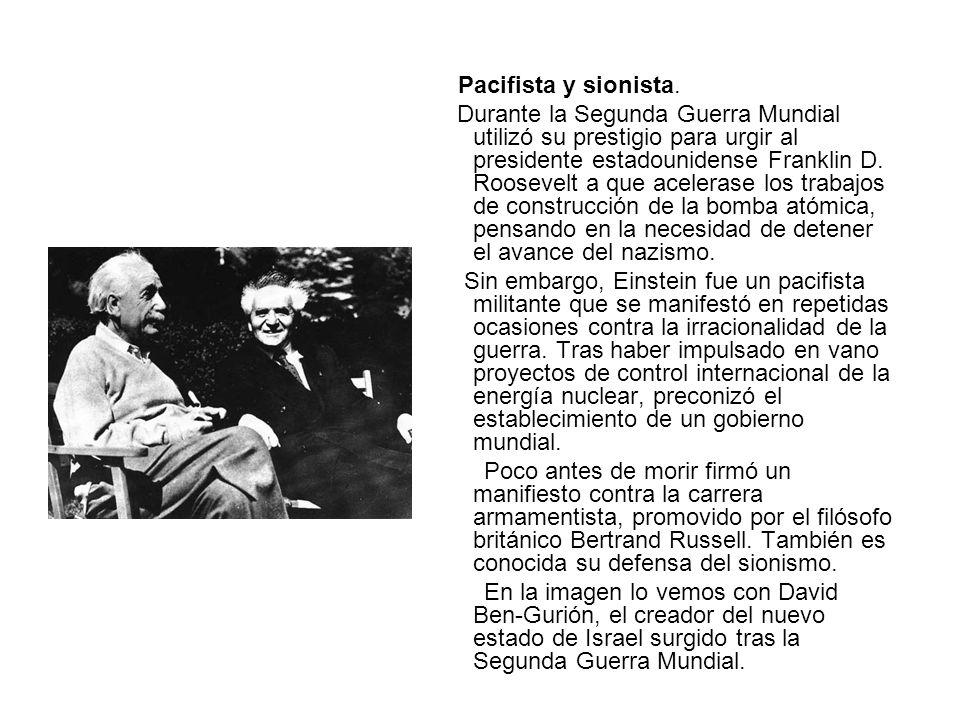 Pacifista y sionista. Durante la Segunda Guerra Mundial utilizó su prestigio para urgir al presidente estadounidense Franklin D. Roosevelt a que acele