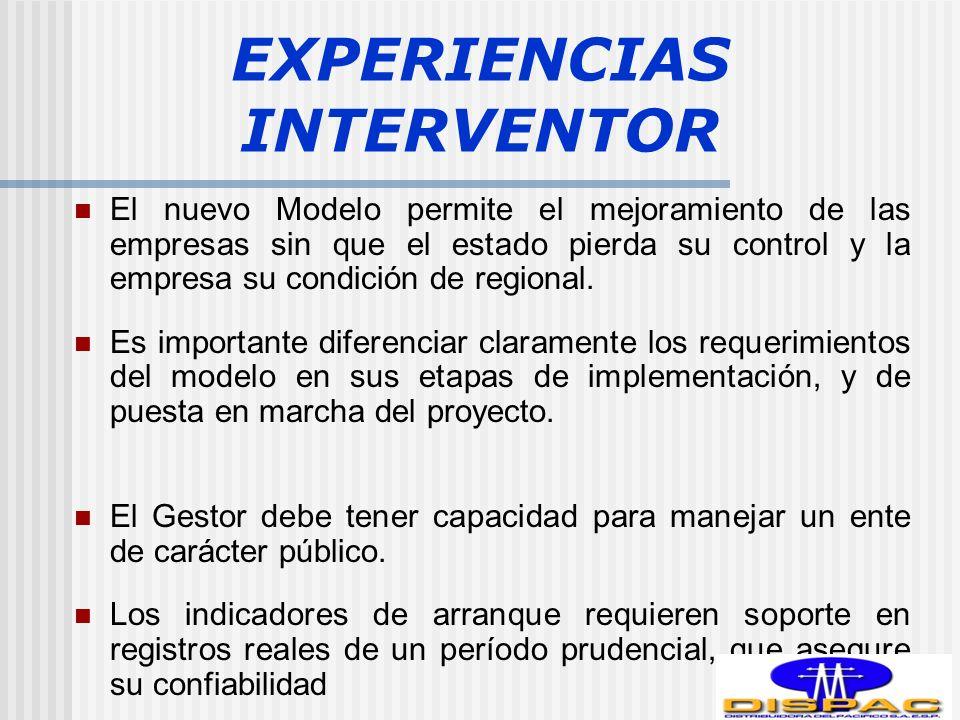 EXPERIENCIAS INTERVENTOR El nuevo Modelo permite el mejoramiento de las empresas sin que el estado pierda su control y la empresa su condición de regional.