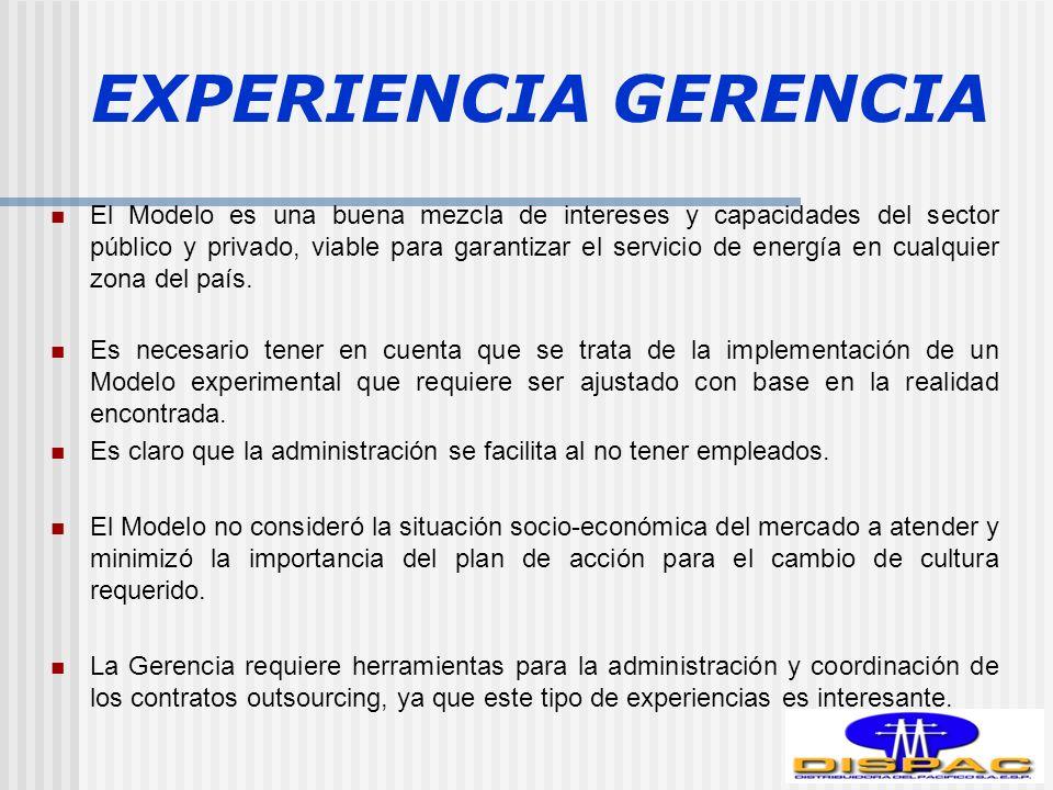 EXPERIENCIA GERENCIA El Modelo es una buena mezcla de intereses y capacidades del sector público y privado, viable para garantizar el servicio de energía en cualquier zona del país.
