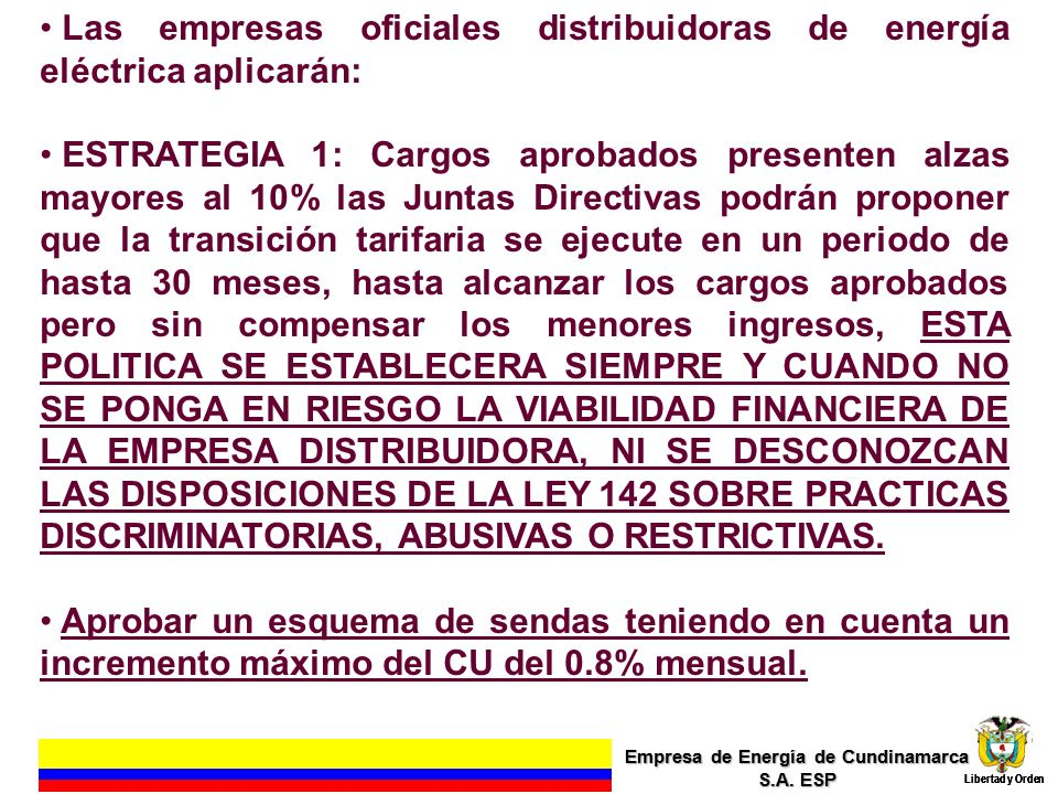 Empresa de Energía de Cundinamarca S.A. ESP Libertad y Orden 6 Empresa de Energía de Cundinamarca S.A. ESP Libertad y Orden Las empresas oficiales dis