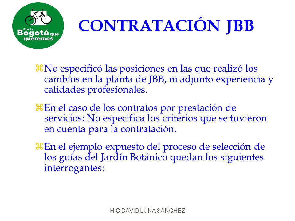H.C DAVID LUNA SANCHEZ CONTRATACIÓN JBB zNo especificó las posiciones en las que realizó los cambios en la planta de JBB, ni adjunto experiencia y calidades profesionales.
