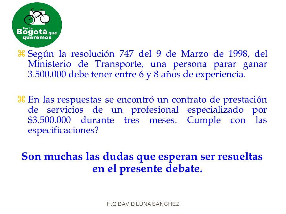 H.C DAVID LUNA SANCHEZ zSegún la resolución 747 del 9 de Marzo de 1998, del Ministerio de Transporte, una persona parar ganar 3.500.000 debe tener entre 6 y 8 años de experiencia.
