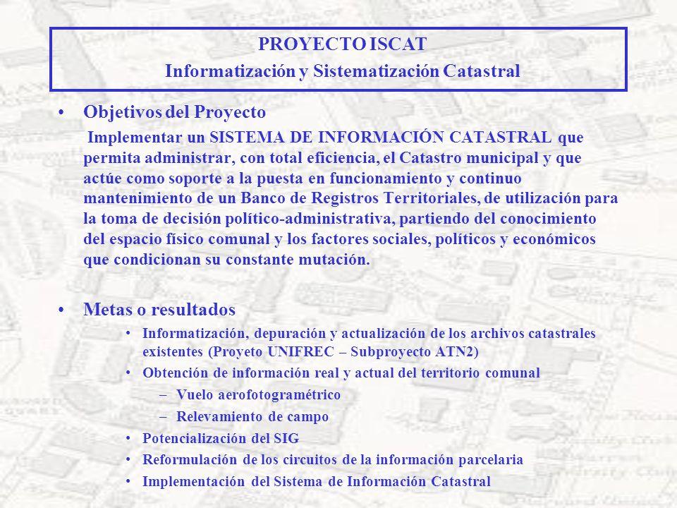Objetivos del Proyecto Implementar un SISTEMA DE INFORMACIÓN CATASTRAL que permita administrar, con total eficiencia, el Catastro municipal y que actú