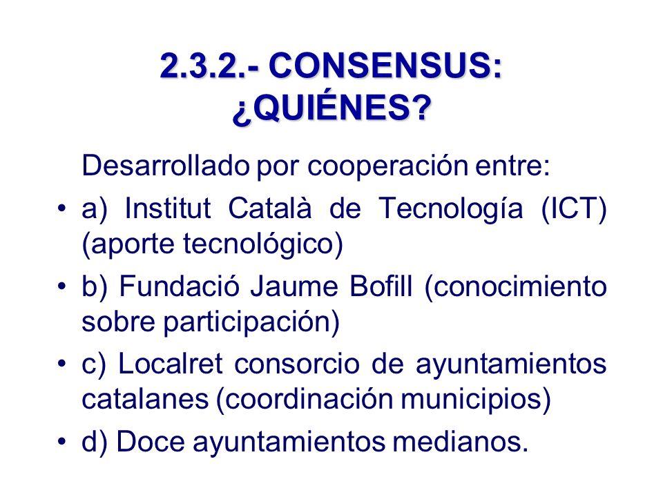 2.3.2.- CONSENSUS: ¿QUIÉNES.