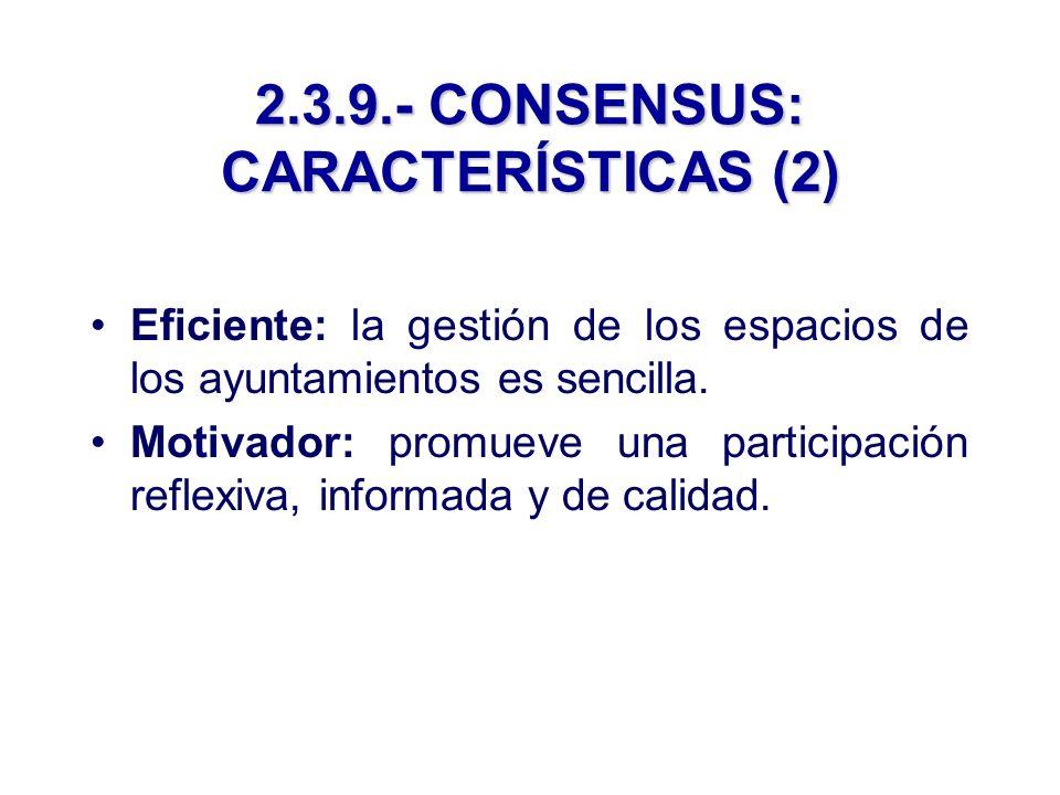 2.3.9.- CONSENSUS: CARACTERÍSTICAS (2) Eficiente: la gestión de los espacios de los ayuntamientos es sencilla.