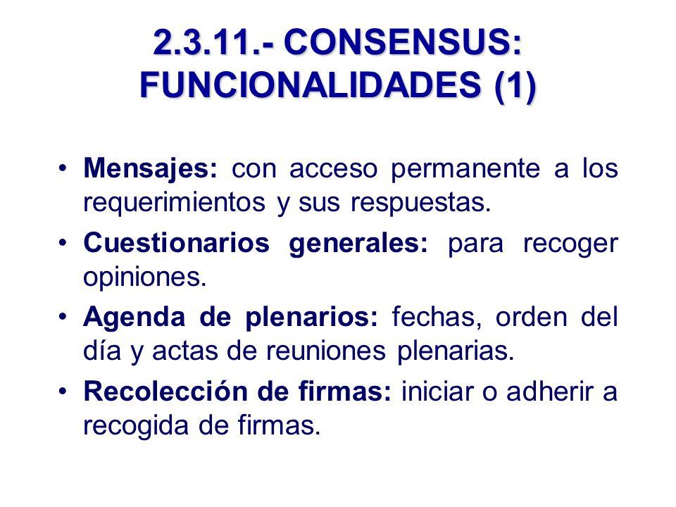 2.3.11.- CONSENSUS: FUNCIONALIDADES (1) Mensajes: con acceso permanente a los requerimientos y sus respuestas.