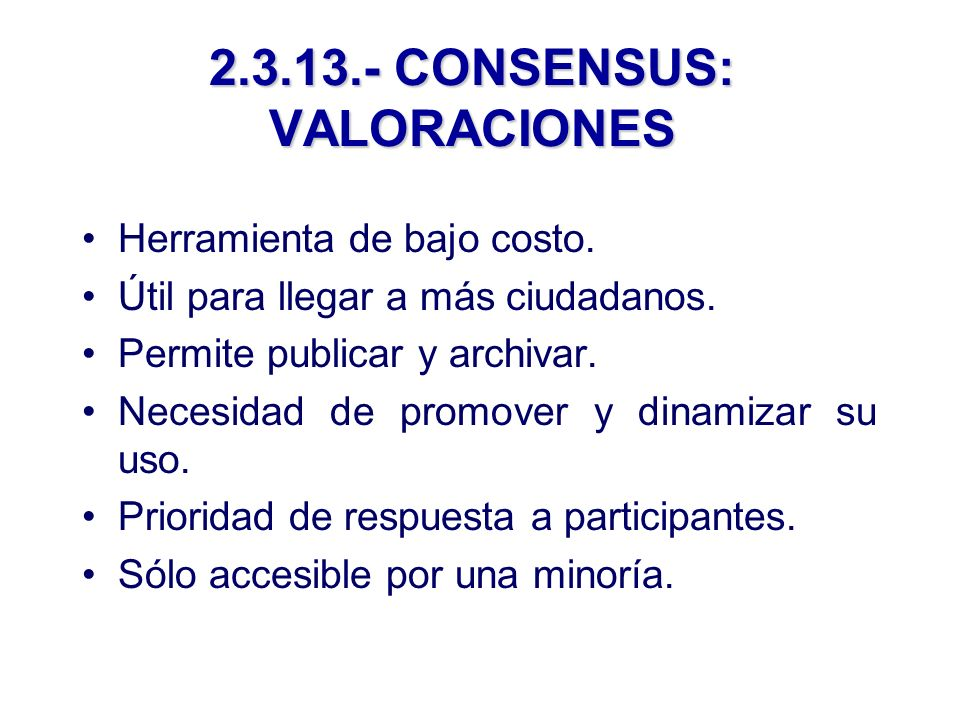 2.3.13.- CONSENSUS: VALORACIONES Herramienta de bajo costo.
