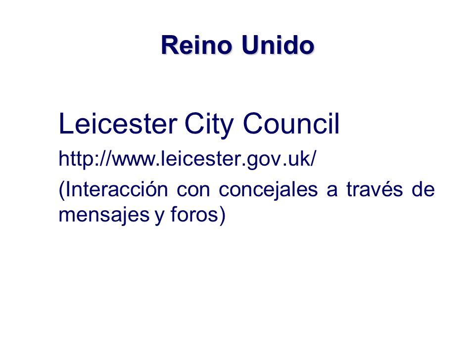Reino Unido Leicester City Council http://www.leicester.gov.uk/ (Interacción con concejales a través de mensajes y foros)