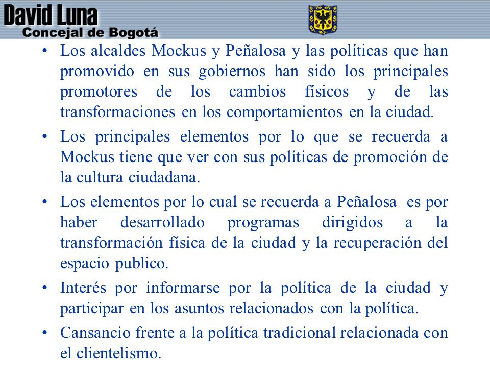 Los alcaldes Mockus y Peñalosa y las políticas que han promovido en sus gobiernos han sido los principales promotores de los cambios físicos y de las
