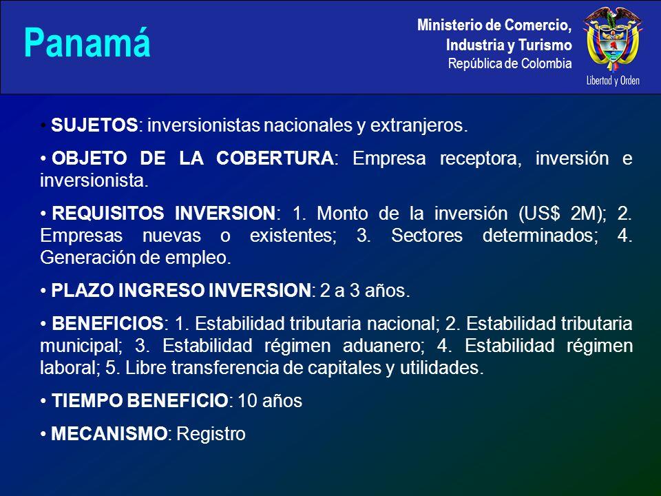 Ministerio de Comercio, Industria y Turismo República de Colombia Panamá SUJETOS: inversionistas nacionales y extranjeros.