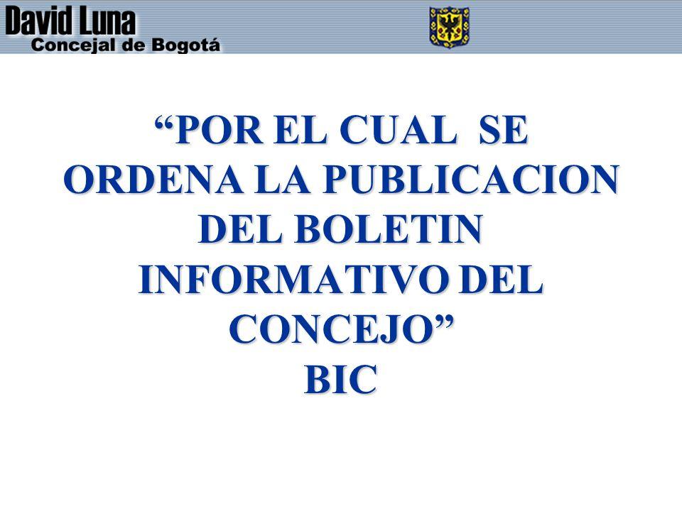 POR EL CUAL SE ORDENA LA PUBLICACION DEL BOLETIN INFORMATIVO DEL CONCEJO BIC