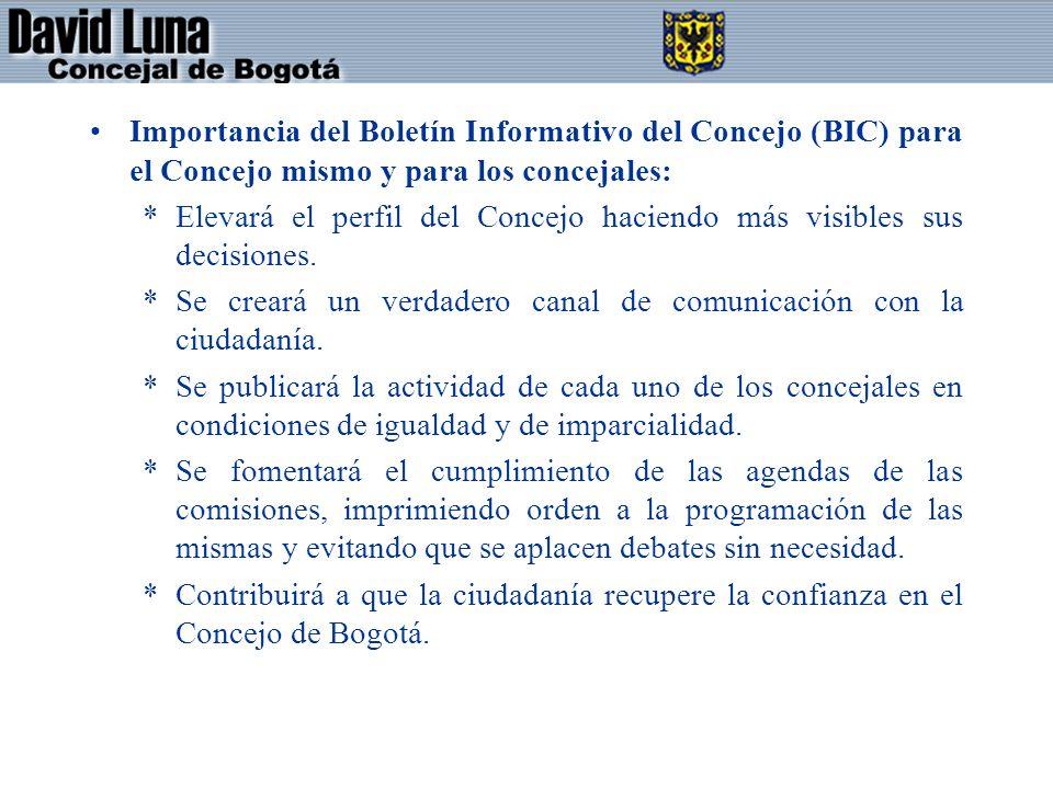 Importancia del Boletín Informativo del Concejo (BIC) para el Concejo mismo y para los concejales: *Elevará el perfil del Concejo haciendo más visibles sus decisiones.