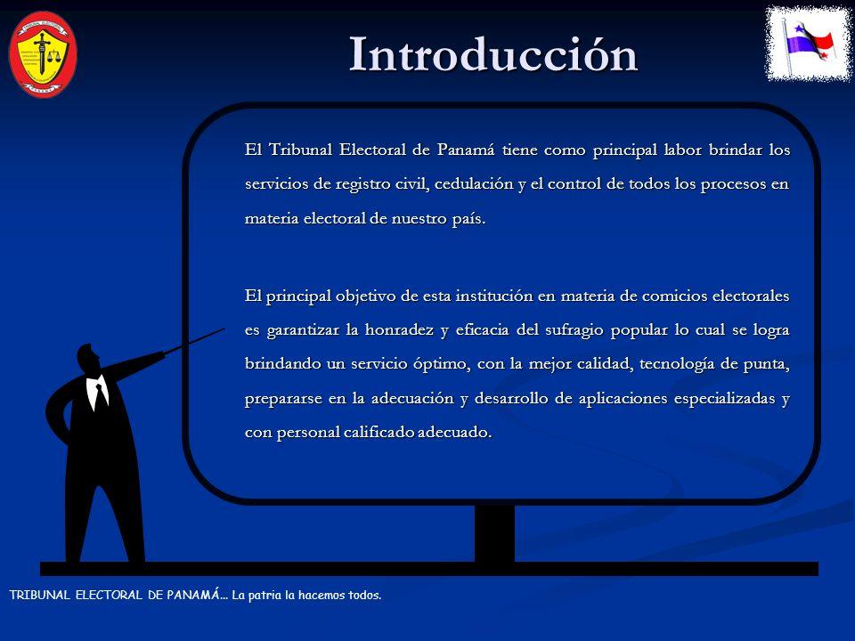 Introducción TRIBUNAL ELECTORAL DE PANAMÁ...La patria la hacemos todos.