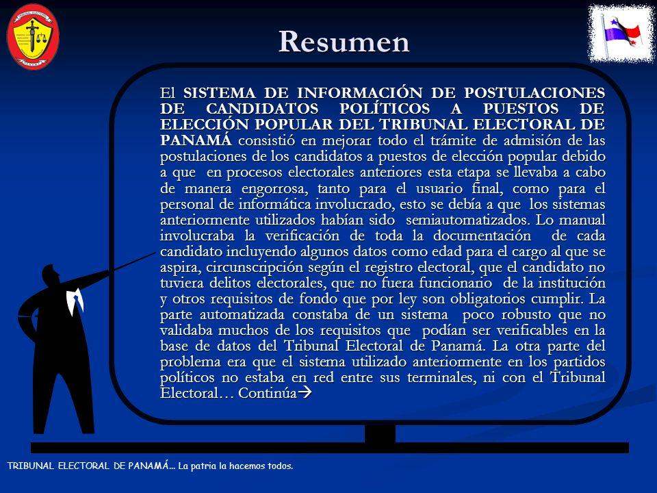 Resumen TRIBUNAL ELECTORAL DE PANAMÁ...La patria la hacemos todos.