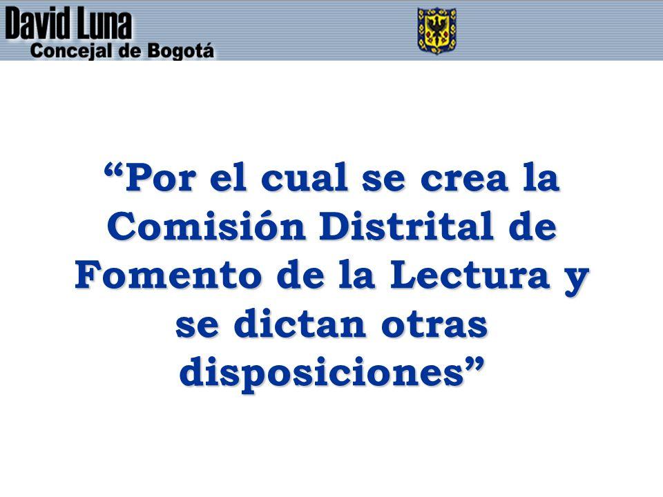 Por el cual se crea la Comisión Distrital de Fomento de la Lectura y se dictan otras disposiciones