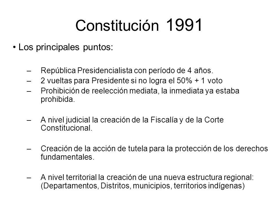 Constitución 1991 Los principales puntos: – República Presidencialista con período de 4 años. – 2 vueltas para Presidente si no logra el 50% + 1 voto