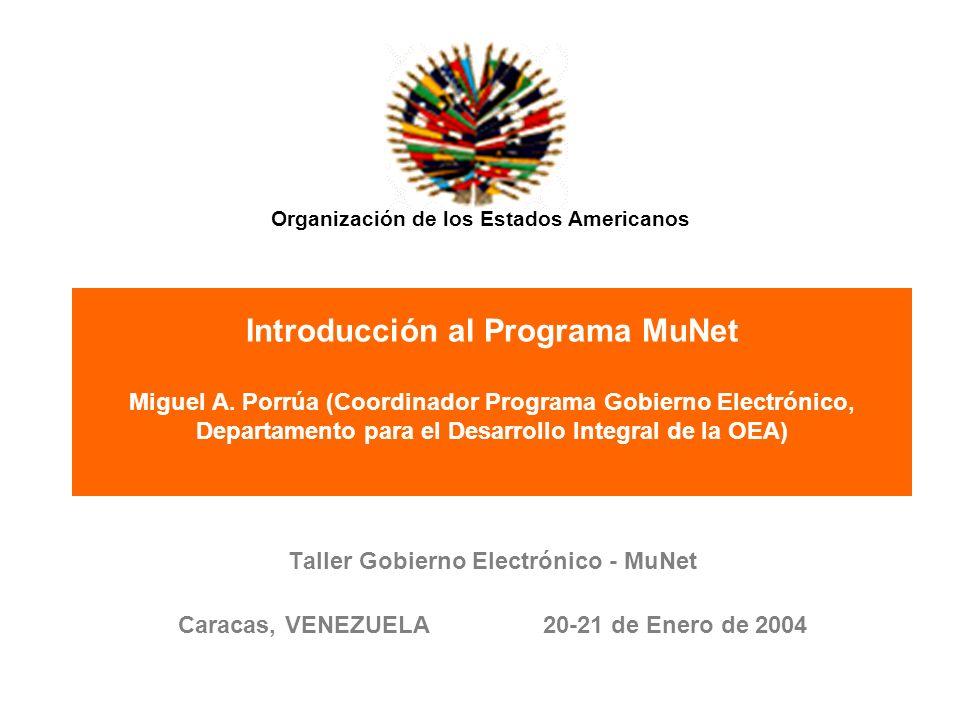 Organización de los Estados Americanos Introducción al Programa MuNet Miguel A.