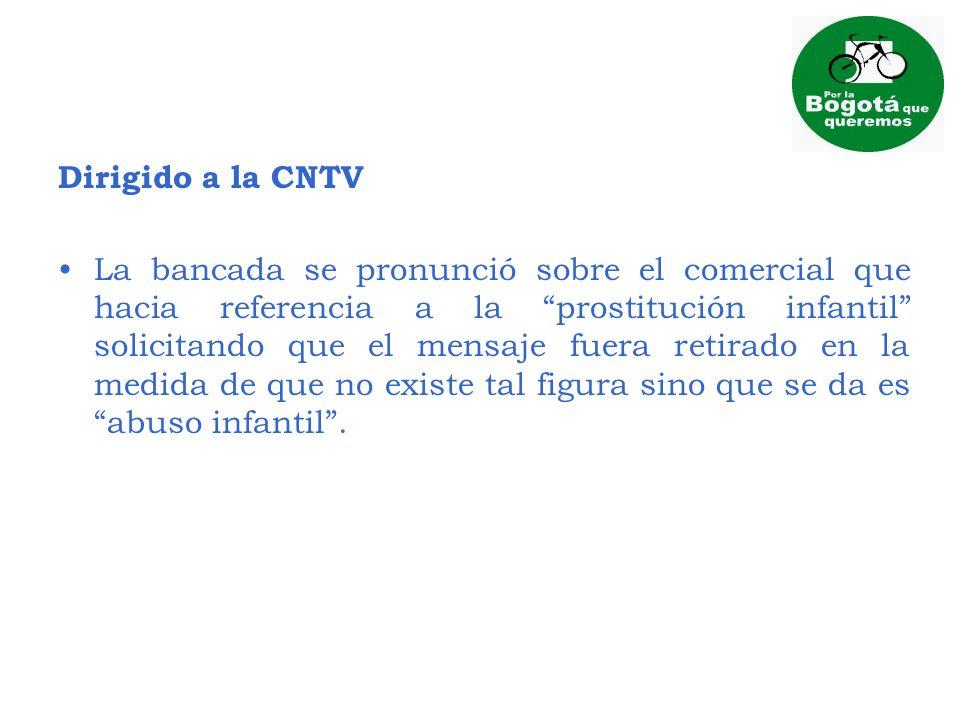 Dirigido a la CNTV La bancada se pronunció sobre el comercial que hacia referencia a la prostitución infantil solicitando que el mensaje fuera retirad
