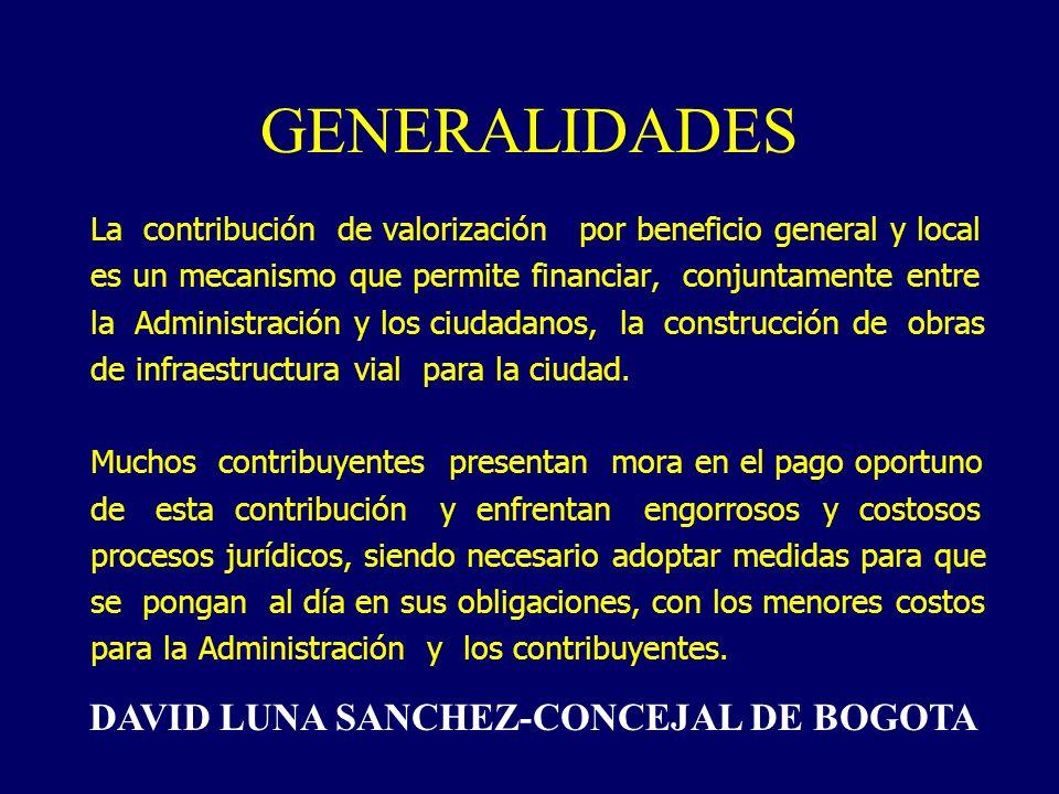 GENERALIDADES La contribución de valorización por beneficio general y local es un mecanismo que permite financiar, conjuntamente entre la Administración y los ciudadanos, la construcción de obras de infraestructura vial para la ciudad.