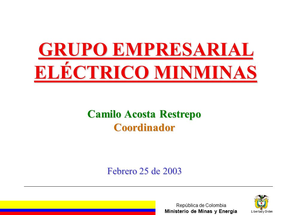 República de Colombia Ministerio de Minas y Energía Libertad y Orden El capital de trabajo, respaldo para nuevos proyectos de corto plazo y cubrimiento del AOM .