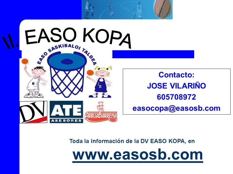 Toda la información de la DV EASO KOPA, en www.easosb.com Contacto: JOSE VILARIÑO 605708972 easocopa@easosb.com